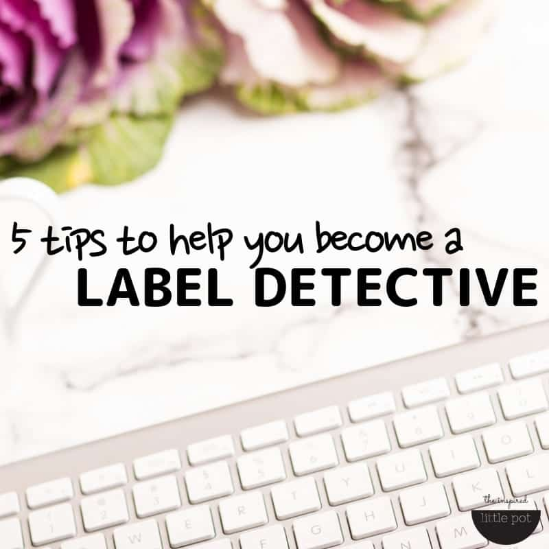 5 tips to help you become a label detective