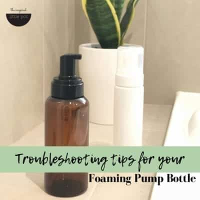 Troubleshooting tips for your foaming pump bottles