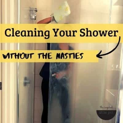 Cleaning Your Shower Without The Nasties